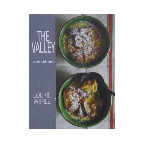 The Valley: A Cookbook - Lourkie Werle