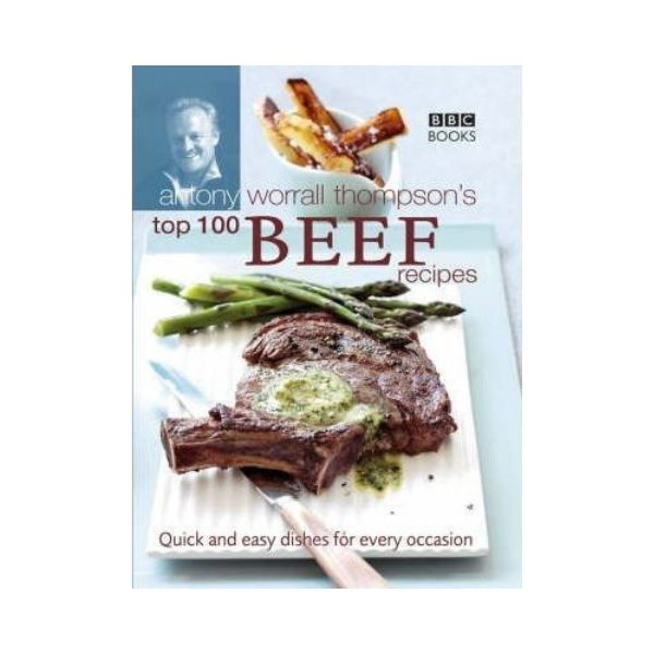 Top 100 Beef Recipes - Anthony Worrall Thompson