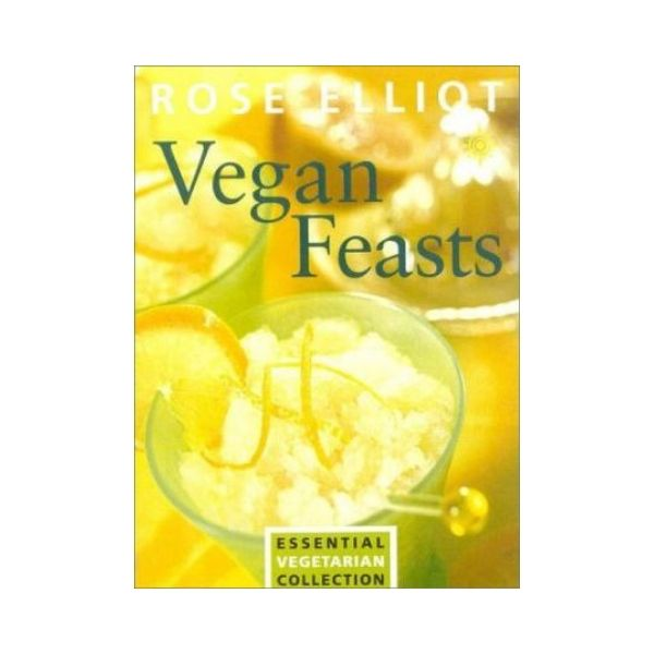 Vegan Feasts - Rose Elliot