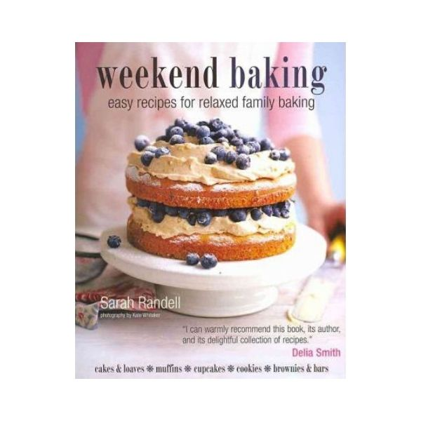 Weekend Baking:  Easy recipes for relaxed family baking
