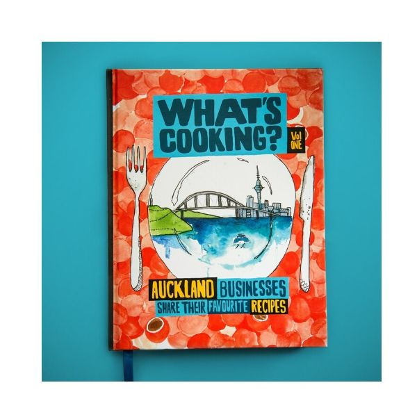 What's Cooking? Vol One - Auckland Businesses share their favourite recipes