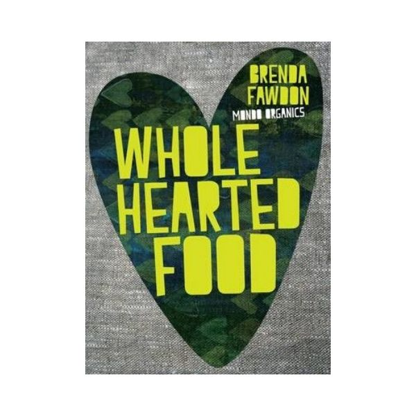 Whole Hearted Food - Brenda Fawdon