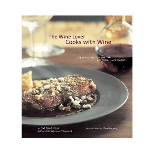 The Wine Lover Cooks with Wine - Sid Goldstein