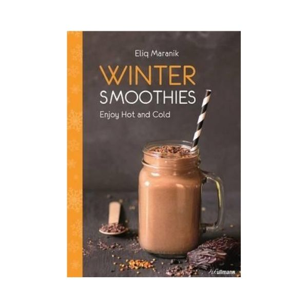 Winter Smoothies: Enjoy Hot and Cold - Eliq Maranik