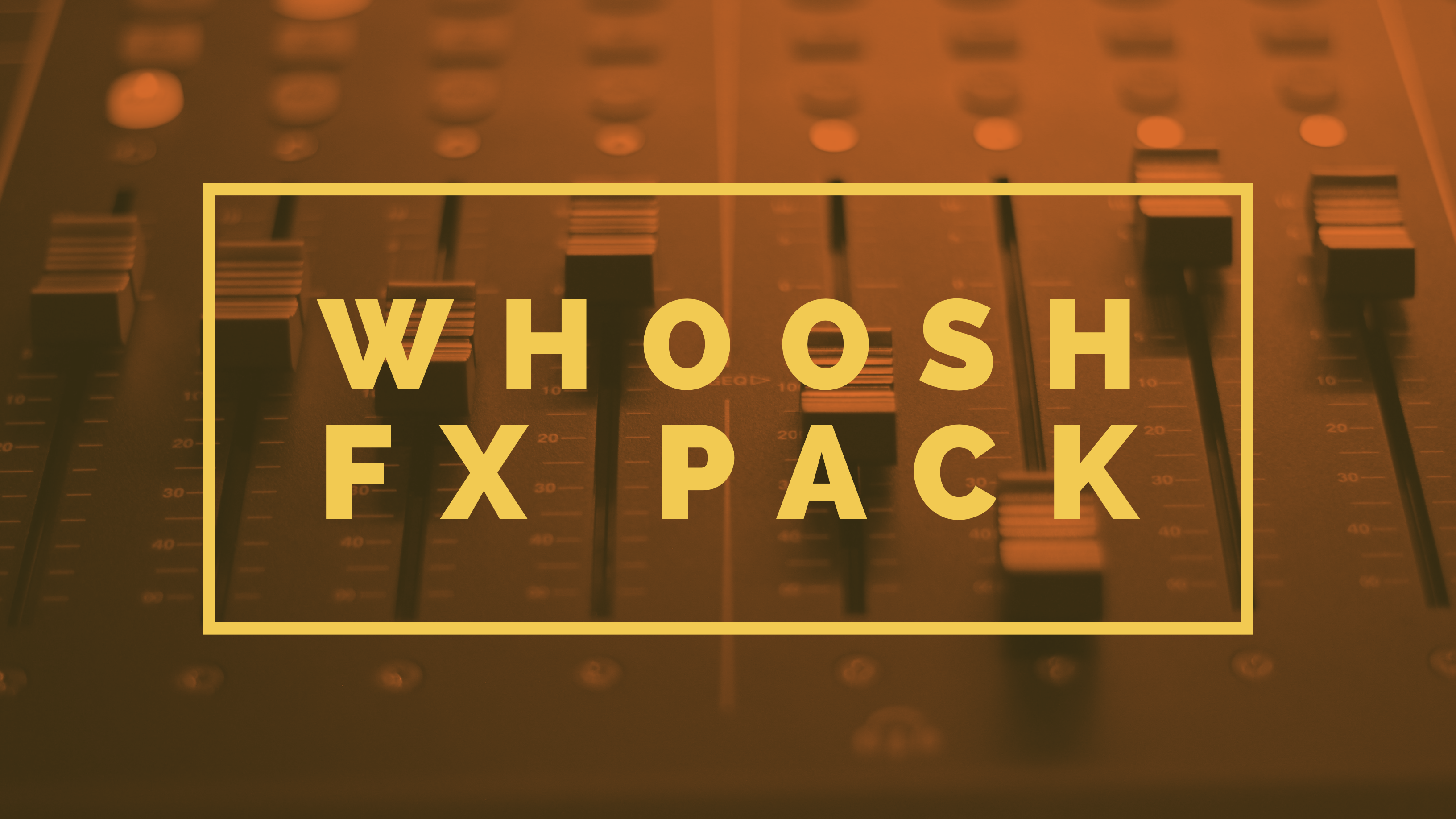 Fx Whoosh Pack