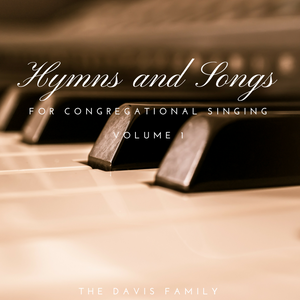 Hymns and Songs - For Congregational Singing - Volume 1 - Individual Tracks