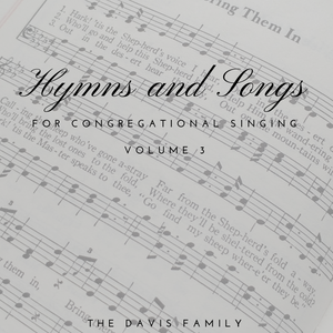 Hymns and Songs - For Congregational Worship - Volume 3 - Full Album