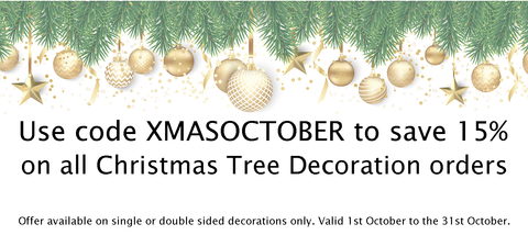 image says - use code XMASOCTOBER to save 15% on all christmas tree decorations. Only valid 1st - 31st October.