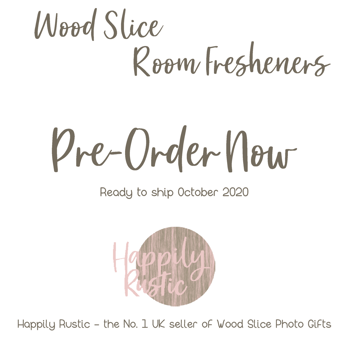 Text says - Wood Slice Room Fresheners - Preo Order Now - Ready to ship October 2020