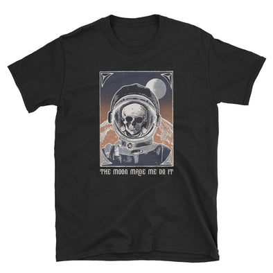 The Moon Made Me Do It. Short-Sleeve Unisex T-Shirt