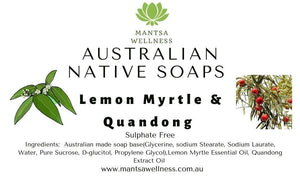 Australian Native Soaps - Lemon Myrtle & Quandong Mantsa Wellness