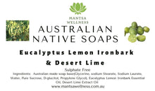 Load image into Gallery viewer, Australian Native Soaps - Eucalyptus Lemon Scented Iron Bark & Desert Lime Mantsa Wellness
