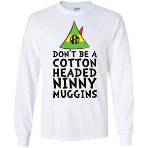 Buddy The Elf - Don't Be A Cotton Headed Ninny Muggins Shirt