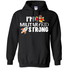 Load image into Gallery viewer, I'm Military Kid Strong Shirt