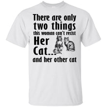 Load image into Gallery viewer, There Are Only Two Things This Woman Can't Recist - Her Cat And Her Other Cat Shirt