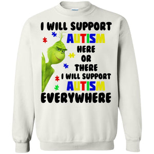 Grinch - I Will Support Autism Here Or There Shirt
