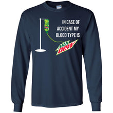Load image into Gallery viewer, In Case Of Accident My Blood Type Is Mtn Dew Shirt