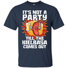 Load image into Gallery viewer, It's Not A Party Till The Kielbasa Comes Out Shirt