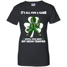 Load image into Gallery viewer, It's All Fun And Game Until You Meet My Irish Temper Shirt
