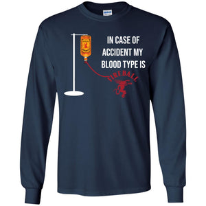 In Case Of Accident My Blood Type Is Fireball Shirt