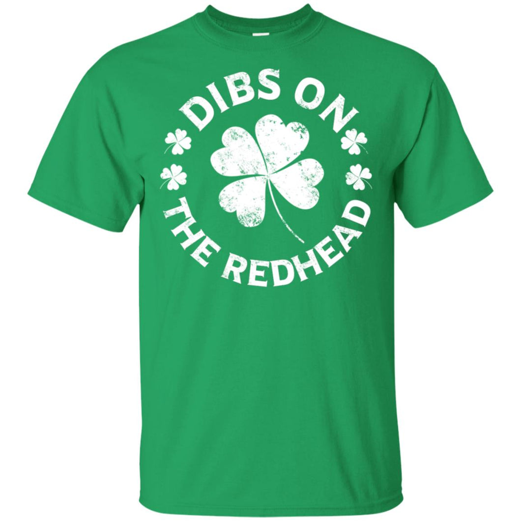 Saint Patrick's Day - Dibs On The Redhead Shirt