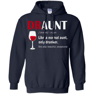 Draunt - Like A Normal Aunt Only Drunker Shirt