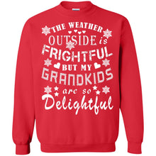 Load image into Gallery viewer, The Weather Outside Is Frightful But My Grandkids Are So Delightful Shirt