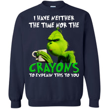Load image into Gallery viewer, Grinch - I Have Neither The Time Nor The Crayons To Explain This To You Shirt
