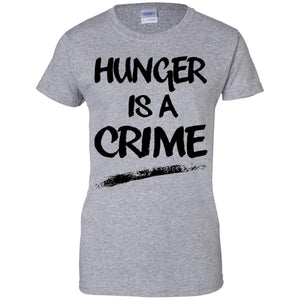 Hunger Is A Crime Shirt