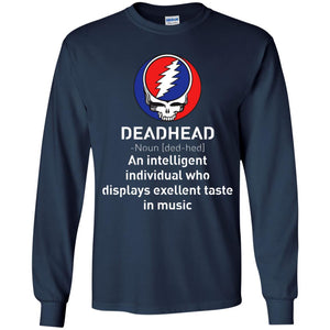 Deadhead - An Intelligent Individual Who Displays Exellent Taste In Music Shirt