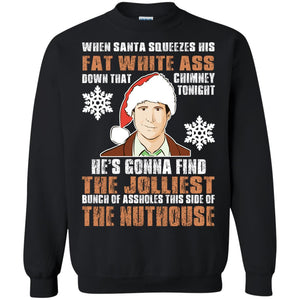 Clark Griswold - When Santa Squeezes His Fat White Christmas Shirt