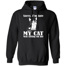 Load image into Gallery viewer, Sorry I'm Late My Cat Was Sitting On Me Shirt