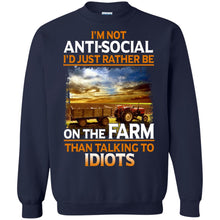 Load image into Gallery viewer, I'm Not Anti-social I'd Just Rather Be On The Farm Than Talking To Idiots Shirt