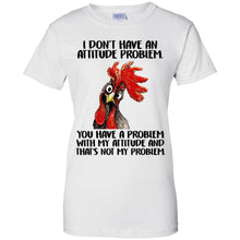 Load image into Gallery viewer, I Don't Have An Attitude Problem Shirt