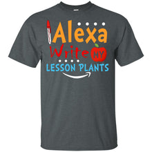 Load image into Gallery viewer, Alexa Write My Lesson Plant Shirt