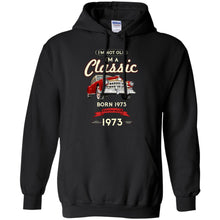 Load image into Gallery viewer, I'm Not Old - I'm A Classic Born 1973 Shirt