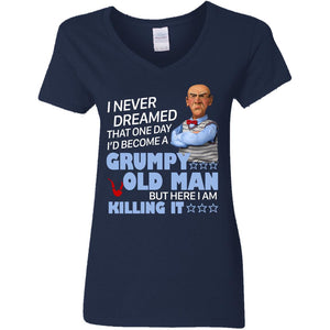 I Never Dreamed That One Day I'd Become A Grumpy Old Man Shirt