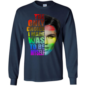 Ruby Rose - The Only Choice I Made Was To Be Myself Shirt