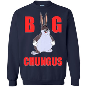 Big Chungus Shirt