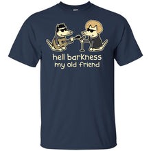 Load image into Gallery viewer, Teddy The Dog - Hell Barkness My Old Friend Shirt