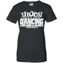 Load image into Gallery viewer, Dancing For God's Glory Shirt
