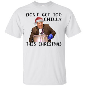 The Office Kevin Chili - Don't Get Too Chilly This Christmas Shirt