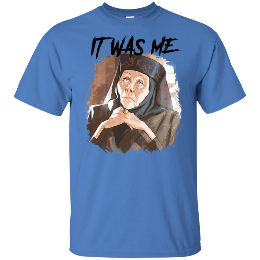 Game Of Thrones - Olenna - It Was Me Shirt