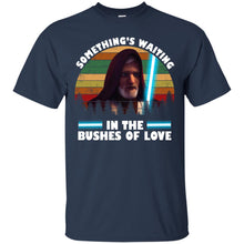 Load image into Gallery viewer, Something's Waiting In The Bushes Of Love Shirt
