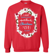 Load image into Gallery viewer, I Just Wanna Watch Hallmark Christmas Movie All Day Shirt