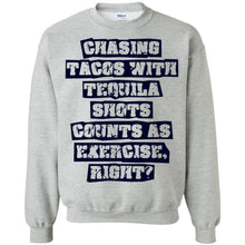 Load image into Gallery viewer, Chasing Tacos With Tequila Shots Counts As Exercise Shirt