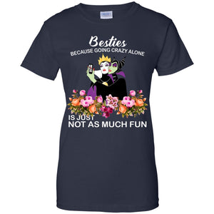 Maleficent Besties Because Going Crazy Alone Shirt
