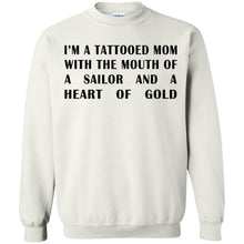 Load image into Gallery viewer, I'm A Tattooed Mom With The Mouth Of A Sailor And A Heart Of Gold Shirt