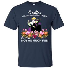 Load image into Gallery viewer, Maleficent Besties Because Going Crazy Alone Shirt