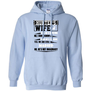Hunter's Wife - Yes He's Hunting Shirt